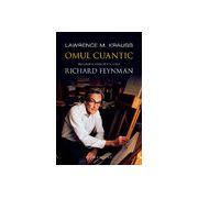 Omul cuantic -  Biografia ştiinţifică a lui Richard Feynman