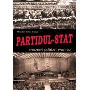 Partidul-Stat. Structuri politice (1948-1965)