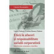 Etica in afaceri si responsabilitate sociala corporatista - Interferente economice si juridice