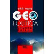 Geopolitica - Universul Puterii - Silviu Negut