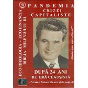 Pandemia Crizei Capitaliste - Dupa 24 Ani de Era Ceausista