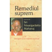 Remediul suprem -  dialoguri cu un maestru spiritual