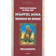 Marele martir egiptean de religie copta Sfantul Mina, facatorul de minuni. Viata si acatistul.