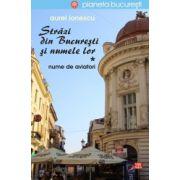 Strazi din Bucuresti si numele lor - nume de aviatori