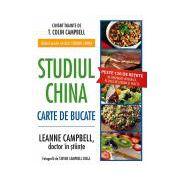 Studiul China – Carte de bucate Peste 120 de reţete de preparate integrale, pe bază de legume şi fructe