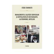 Managementul calitatii serviciilor si ospitalitatea in restaurante, gastronomie, hoteluri