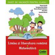 CAIET DE VACANTA CLASA I - LIMBA SI LITERATURA ROMANA, MATEMATICA