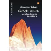 Lacasul zeilor. Jurnal sentimental de calatorie
