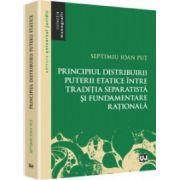 Principiul distribuirii puterii etatice între tradiția separatistă și fundamentare ratională