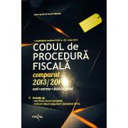 Codul de Procedura Fiscala Comparat  2013 - 2014 - Cod - Norme - Instructiuni. Contine Modificarile OUG nr. 40 / Iunie 2014