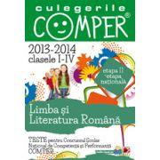 CULEGERILE COMPER. LIMBA SI LITERATURA ROMANA. CLASELE I-IV. ETAPA A II-A SI ETAPA NATIONALA. 2013-2014