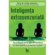 Inteligența extrasenzorială - Acordează-te la alte dimensiuni şi descoperă-ţi puterea intuiţiei!
