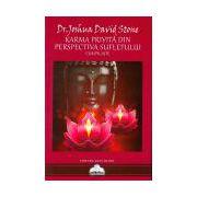 Karma privită din perspectiva sufletului. Compilaţie