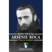 Minunile lui Arsenie Boca. Vazute si nevazute