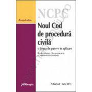 Noul Cod de procedura civila si Legea de punere in aplicare - actualizat 1 iulie 2014