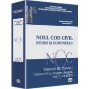 Noul Cod civil. Studii și comentarii. Vol. III. Partea I. Cartea a V-a. Despre obligații (art. 1164-1649)