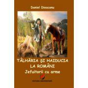 Tâlhăria şi haiducia la români : jefuitorii cu arme