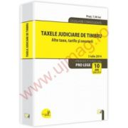 Taxele judiciare de timbru - alte taxe, tarife si onorarii - 5 iulie 2014