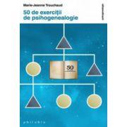 50 de exercitii de psihogenealogie