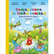 Comunicare în limba română. Manual pentru clasa I - volumul1