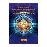 Shambhava Mudra - Revelaţii iniţiatice esenţiale referitoare la procedeul esoteric