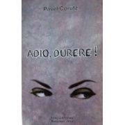 Adio, Durere!