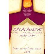 Bacalaureat 2015 Limba si Literatura Romana - Real si Uman - Proba scrisa - Proba orala