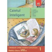 Caietul inteligent - Literatura. Limba romana. Comunicare, clasa a VIII-a, semestrul I