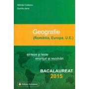 Bacalaureat 2015 Geografie - Sinteze si teste, enunturi si rezolvari