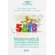 EVALUAREA NATIONALA 2015 MATEMATICA pentru absolventii clasei a VIII-a. Teme, probleme si teste de verificare - Clubul matematicienilor