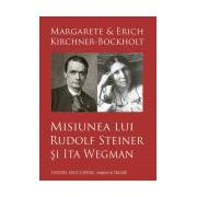 Misiunea lui Rudolf Steiner şi Ita Wegman