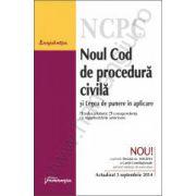 Noul Cod de procedura civila si Legea de punere in aplicare - actualizat 3 septembrie 2014
