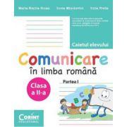 COMUNICARE IN LIMBA ROMANA. CAIETUL ELEVULUI PENTRU CLASA A II-A - Partea I