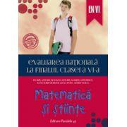 EVALUAREA NATIONALA 2015 LA FINALUL CLASEI A VI-A. MATEMATICA SI STIINTE