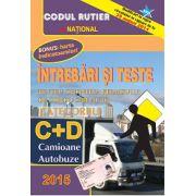 Întrebări şi Teste 2015  pentru obţinerea permisului auto - categoriile C+D