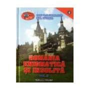 România enigmatică şi insolită (vol. 2)