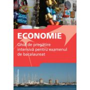Bacalaureat 2015  Economie. Ghid de pregatire intensiva pentru examen