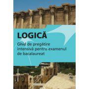 Bacalaureat 2015 Logica. Ghid de pregatire intensiva pentru examen