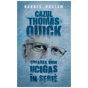 Cazul Thomas Quick. Crearea unui ucigas in serie
