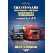 Chestionare Categoriile C si D 2015  Pentru Verificarea Cunostintelor de Legislatie Rutiera si Intrebari de Mecanica