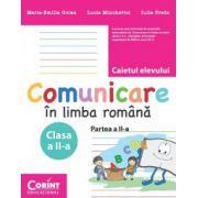 COMUNICARE IN LIMBA ROMANA. CAIETUL ELEVULUI PENTRU CLASA A II-A - Partea a II-a