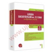 Legea societatilor nr. 31/1990 si legislatie conexa. Legislatie consolidata: 5 ianuarie 2015