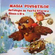 Magia povestilor. Antologie de texte literare clasa a II-a