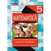 Mate 2014 - 2015 Initiere MATEMATICA - ALGEBRA, GEOMETRIE. CLASA A V-A - PARTEA II - Semestrul II
