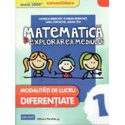 Matematica si Explorarea Mediului Consolidare 2015 - Modalitati de Lucru Diferentiate - clasa I