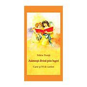 Asistenţă divină prin îngeri carte şi 54 de carduri de Felicia Toniţă