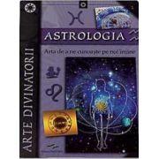 Astrologia. Arta de a ne cunoaste pe noi insine. Arte divinatorii
