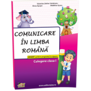 Comunicare in limba romana - Culegere - Clasa I