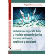 Contabilitatea in partida dubla si legislatia persoanelor juridice fara scop patrimonial, simplificata si actualizata