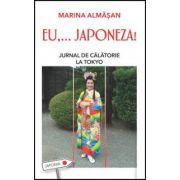 EU,… JAPONEZA! Jurnal de călătorie la Tokyo